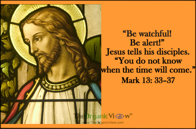 Be watchful! Be alert! You do not know when the time will come