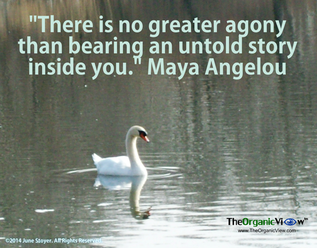 There is no greater agony than bearing an untold story inside you Maya Angelou