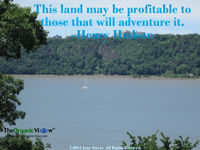 This land may be profitable to those that will adventure it Henry Hudson