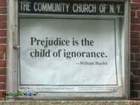 Prejudice is the child of ignorance William Hazlitt