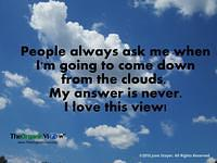 People always ask me when I'm going to come down from the clouds. Photo June Stoyer